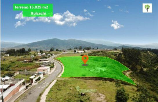 Terreno de venta en Itulcachi 15.029 m2